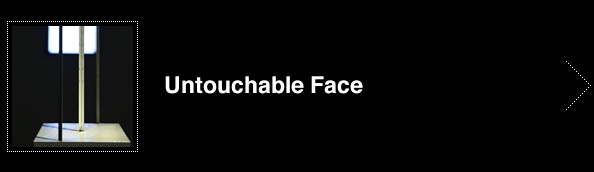 Untouchable Face
